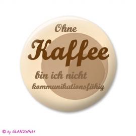Spruch Button Kaffee No.1
